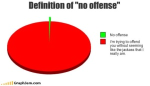 """No offence, but..."""